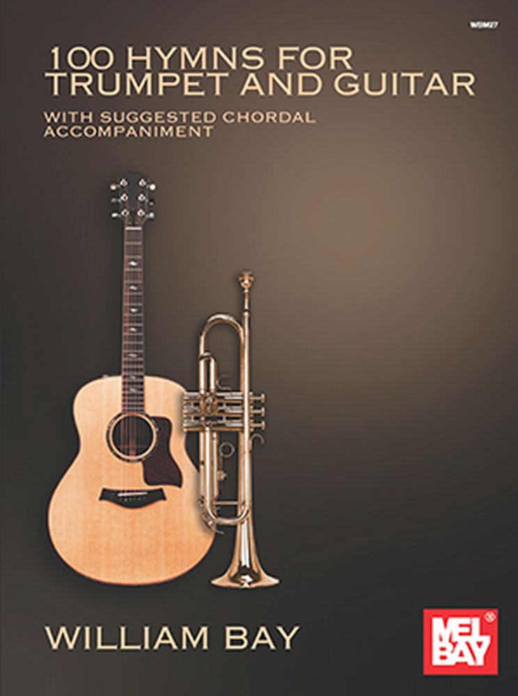 William Bay: 100 Hymns For Trumpet And Guitar: Mixed Duet: Instrumental Album