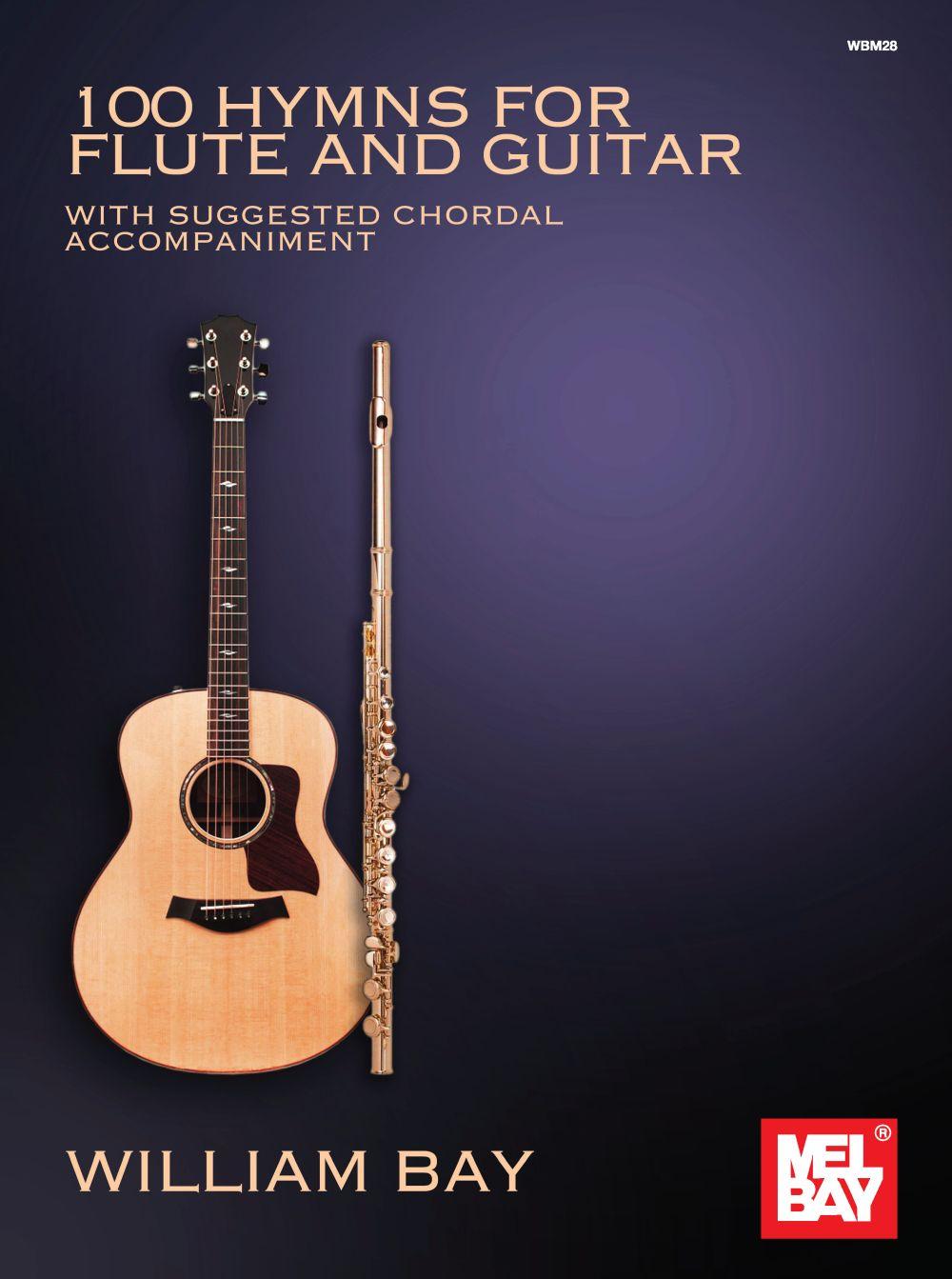 William Bay: 100 Hymns For Flute And Guitar: Flute & Guitar: Instrumental Album