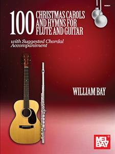 William Bay: 100 Christmas Carols and Hymns: Flute & Guitar: Mixed Songbook