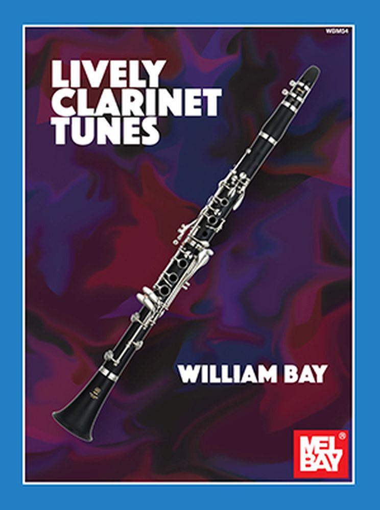 William Bay: Lively Clarinet Tunes: Clarinet: Instrumetnal Collection