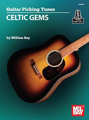 William Bay: Guitar Picking Tunes - Celtic Gems: Guitar Solo: Instrumental Album