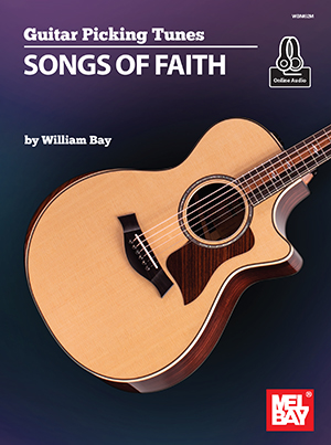 William Bay: Guitar Picking Tunes - Songs of Faith: Guitar Solo: Instrumental