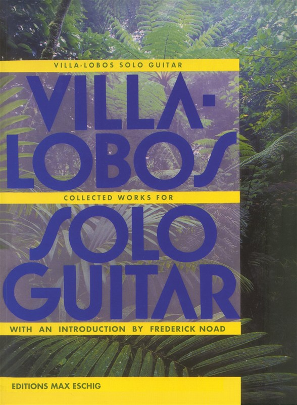 Heitor Villa-Lobos: Collected Works for Solo Guitar: Guitar: Instrumental Album