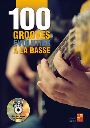 Bruno Tauzin: 100 grooves évolutifs à la basse: Bass Guitar: Instrumental