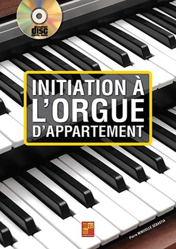 Pierre Minvielle-Sébastia: Initiation à l'orgue d'appartement: Organ