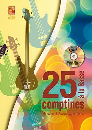 Bruno Tauzin: 25 comptines à la basse: Bass Guitar: Instrumental Tutor