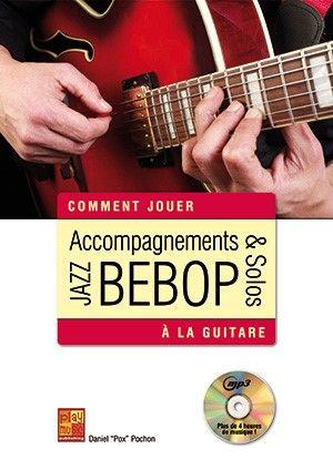 Daniel Pox Pochon: Accompagnements and solos jazz bebop à la guitare: Guitar Solo:
