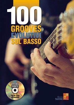 Bruno Tazzino: 100 grooves evolutivi sul basso: Bass Guitar Solo: Instrumental