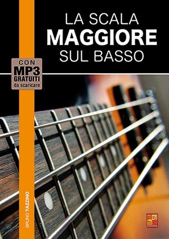 Bruno Tazzino: La scala maggiore sul basso: Bass Guitar: Instrumental Reference