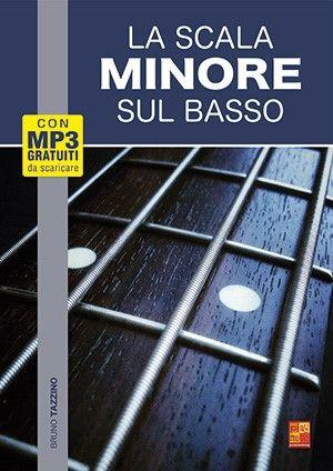 Bruno Tazzino: La scala minore sul basso: Bass Guitar: Instrumental Tutor