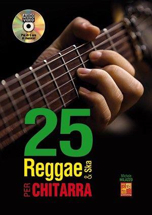 Michele Milazzo: 25 reggae & ska per chitarra: Guitar: Instrumental Album