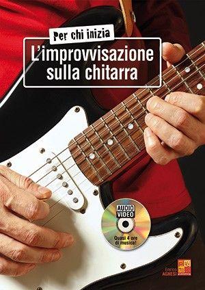 Enrico Agnesi: Per chi inizia l'improvvisazione sulla chitarra: Guitar Solo: