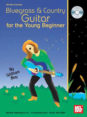 William Bay: Bluegrass & Country Guitar for the Young Beginner: Guitar: