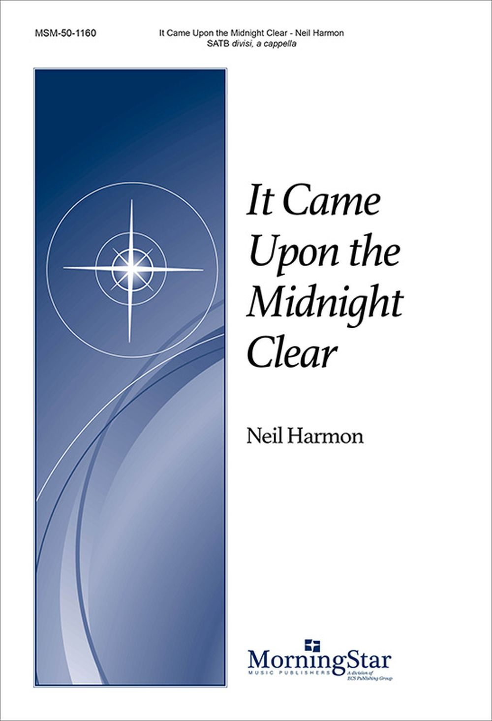 Neil Harmon: It Came Upon the Midnight Clear: SATB: Vocal Score