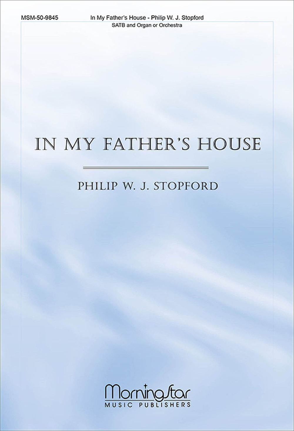 Philip W. J. Stopford: In My Father's House: SATB: Vocal Score