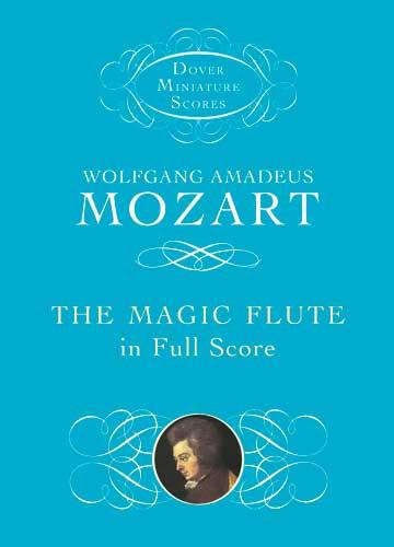 Wolfgang Amadeus Mozart: The Magic Flute In Full Score: Opera: Study Score