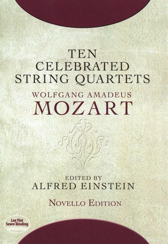 Wolfgang Amadeus Mozart: Ten Celebrated String Quartets: String Quartet: Score