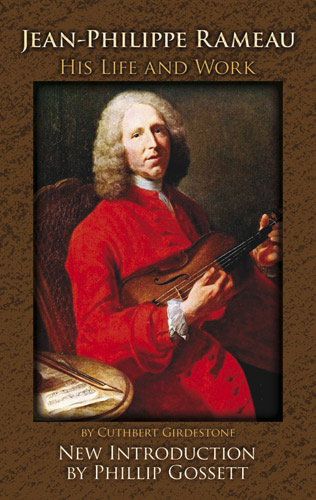 Jean-Philippe Rameau: Jean-Philippe Rameau: His Life and Work: Biography