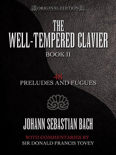 Johann Sebastian Bach: Well-Tempered Clavier 48 Preludes & Fugues Book II:
