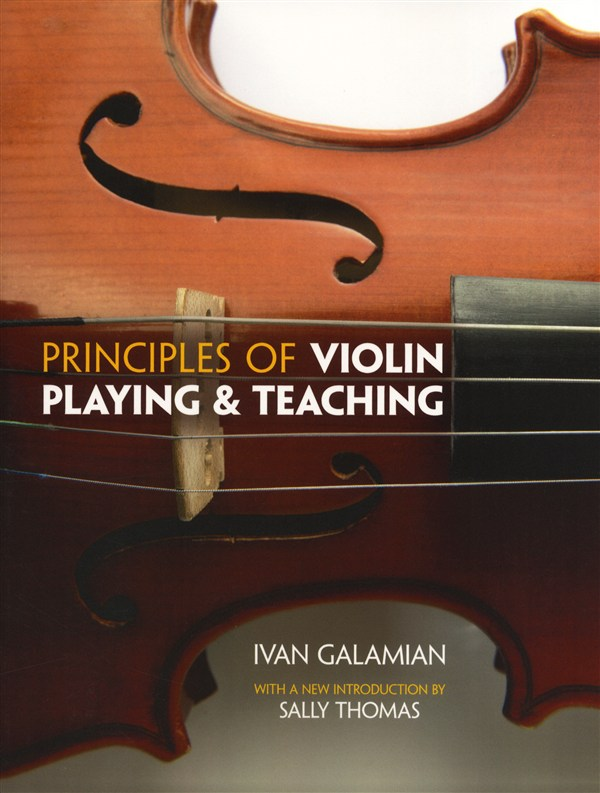 Ivan Galamian: Principles Of Violin Playing And Teaching: Violin: Instrumental