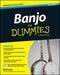 Banjo For Dummies: Second Edition: Banjo: Instrumental Tutor