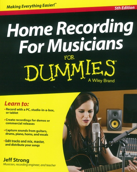 Jeff Strong: Home Recording For Musicians For Dummies: Reference