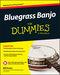 Bluegrass Banjo For Dummies: Banjo: Instrumental Tutor