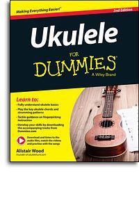 Alistair Wood: Ukulele For Dummies - 2nd Edition: Ukulele: Instrumental Tutor