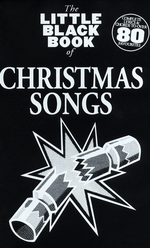 The Little Black Songbook: Christmas Songs: Melody  Lyrics & Chords: Mixed