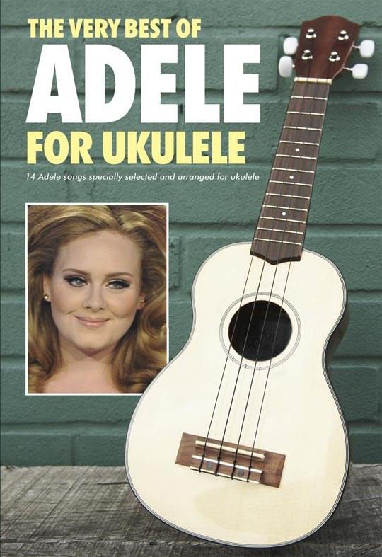 Adele: The Very Best of Adele For Ukulele: Ukulele: Artist Songbook