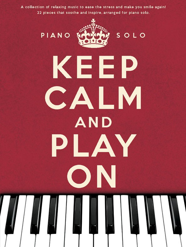 Keep Calm And Play On Piano Solo: Piano: Instrumental Album