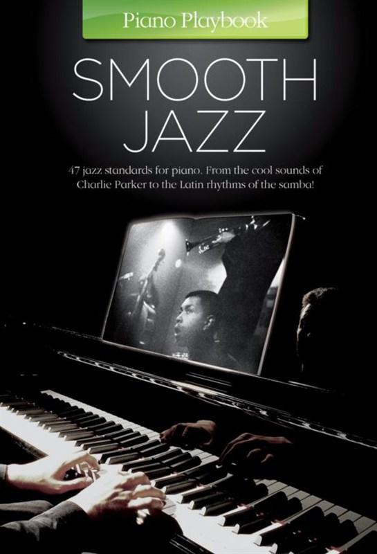 Piano Playbook: Smooth Jazz (Reprint): Piano: Mixed Songbook