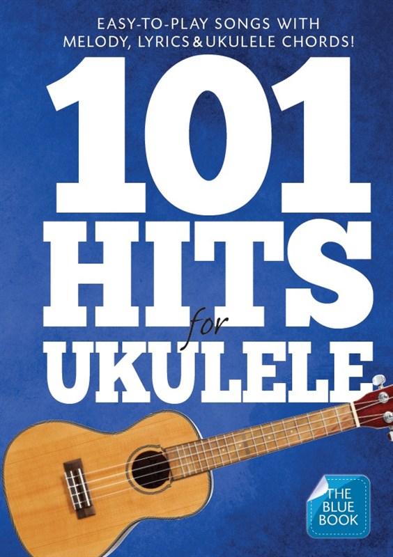 101 Hits For Ukulele (Blue Book): Ukulele: Mixed Songbook