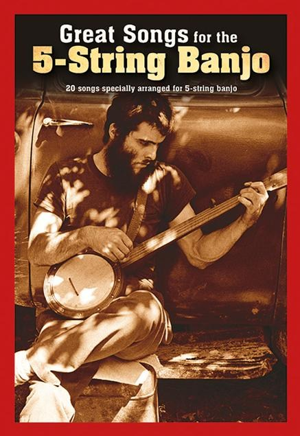 Great Songs For The 5-String Banjo: Banjo: Mixed Songbook