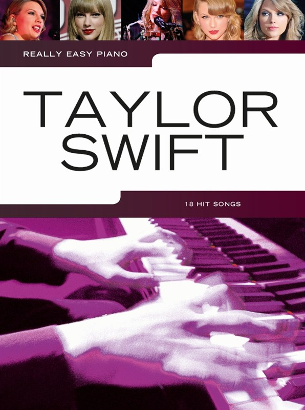 Taylor Swift: Really Easy Piano: Taylor Swift: Easy Piano: Artist Songbook