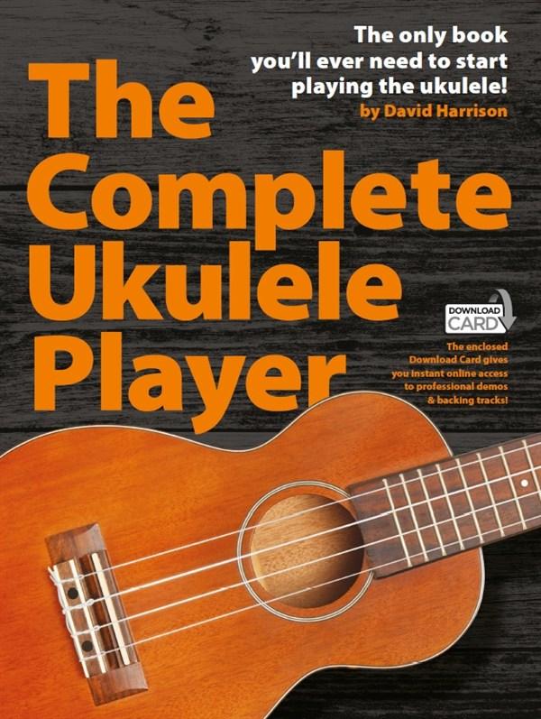 David Harrison: The Complete Ukulele Player (Book/Audio Download): Ukulele: