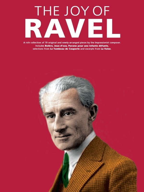 Maurice Ravel: The Joy Of Ravel: Piano: Instrumental Album