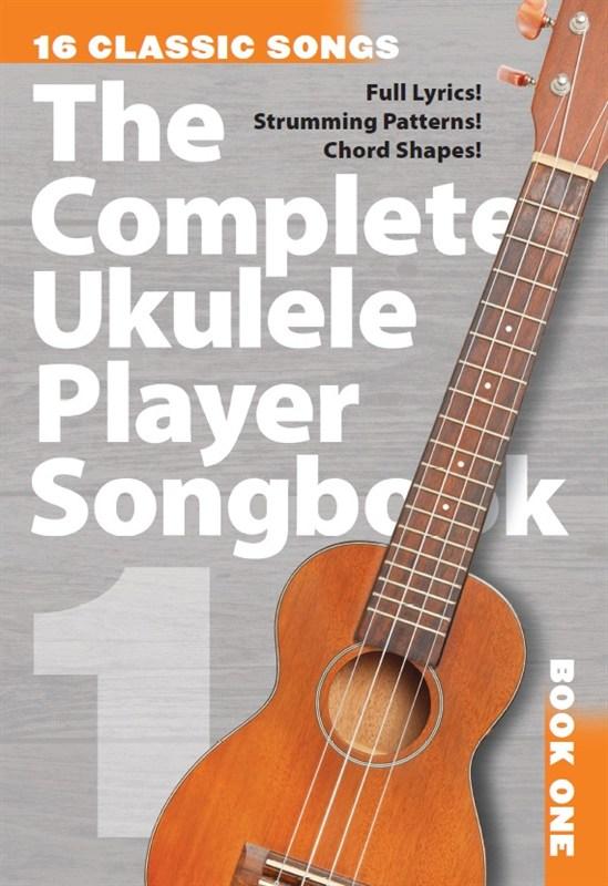 The Complete Ukulele Player Songbook 1: Ukulele: Mixed Songbook