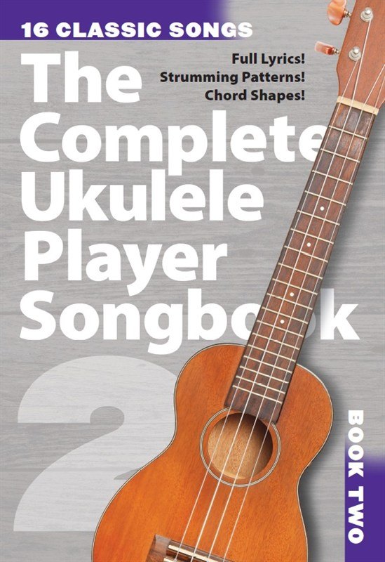 The Complete Ukulele Player Songbook 2: Ukulele: Mixed Songbook