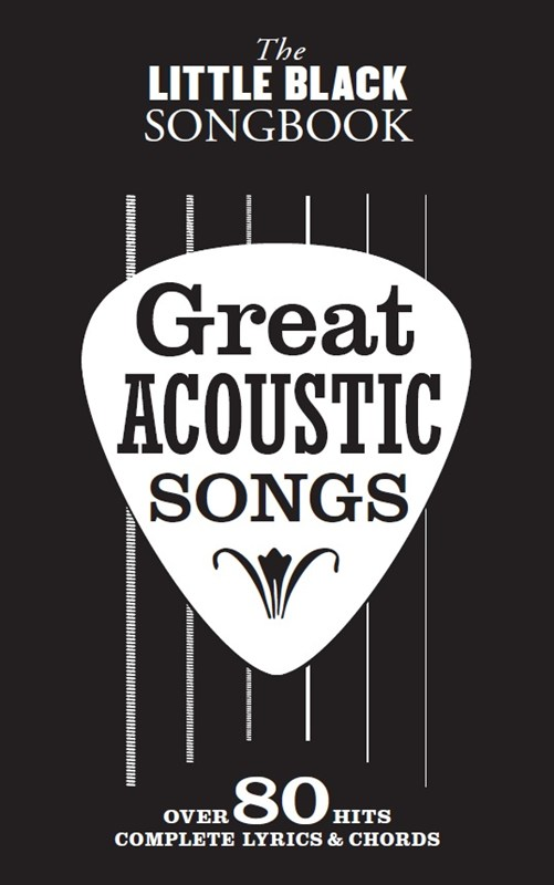 The Little Black Songbook: Great Acoustic Songs: Melody  Lyrics & Chords: Mixed