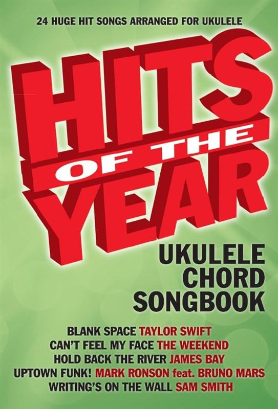 Hits Of The Year 2015 Ukulele Chord Songbook: Ukulele: Mixed Songbook