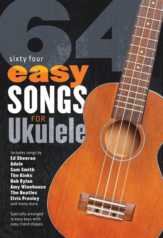 64 Easy Songs For Ukulele: Ukulele: Mixed Songbook