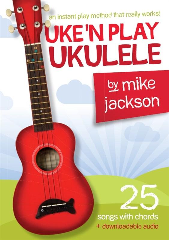 Mike Jackson: Uke'n Play Ukulele: Ukulele: Instrumental Tutor