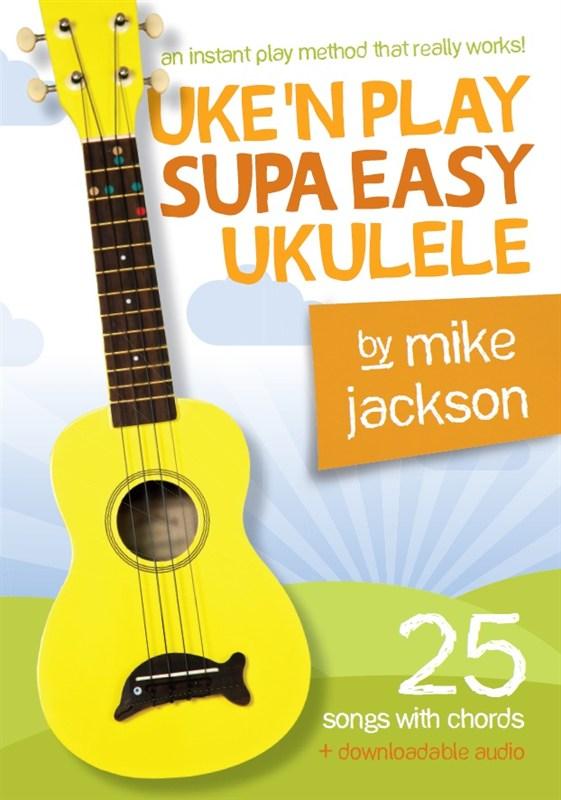 Mike Jackson: Uke'n Play Supa Easy Ukulele: Ukulele: Instrumental Tutor