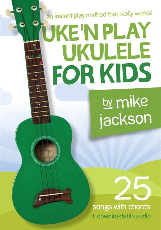 Mike Jackson: Uke'n Play Ukulele For Kids: Ukulele: Instrumental Tutor