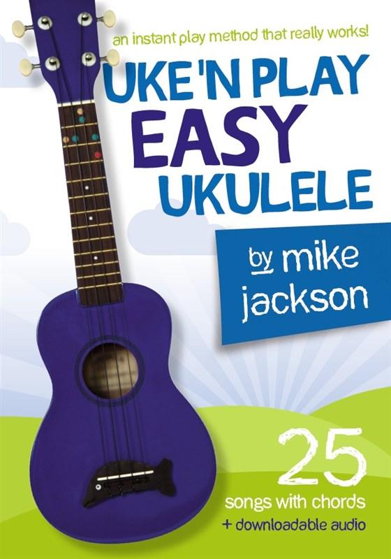 Mike Jackson: Uke'n Play Easy Ukulele: Ukulele: Instrumental Tutor