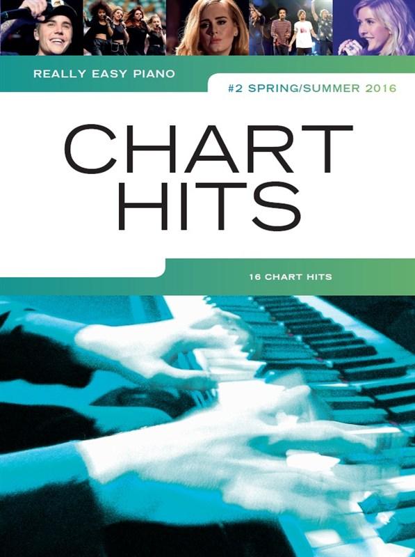 Really Easy Piano: Chart Hits Spring/Summer 2016: Easy Piano: Mixed Songbook