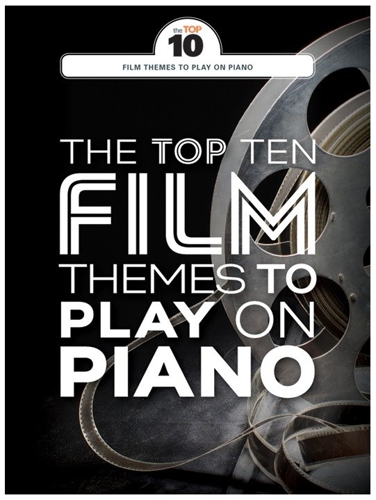 The Top Ten Film Themes To Play On Piano: Piano: Instrumental Album