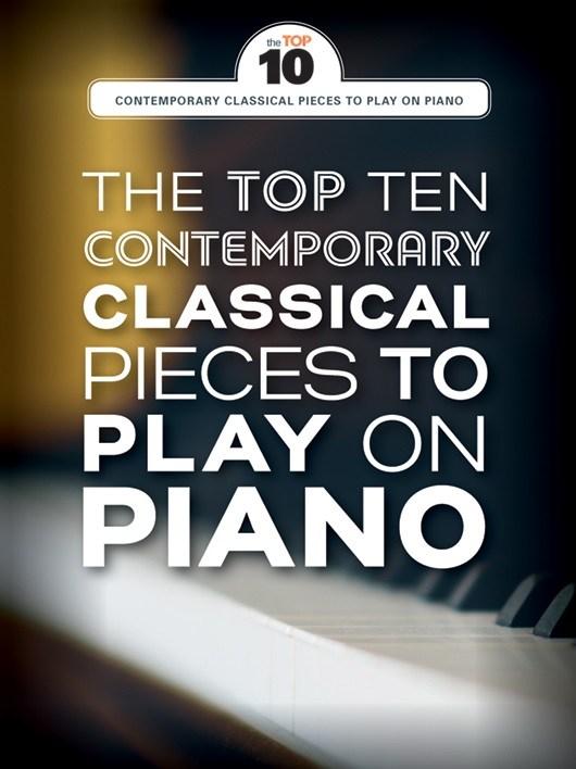 The Top Ten Contemporary Classical Pieces: Piano: Instrumental Album