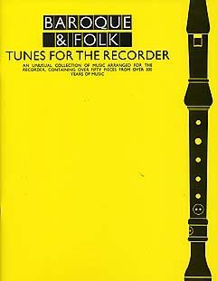 Baroque And Folk Tunes For the Recorder: Descant Recorder: Instrumental Album